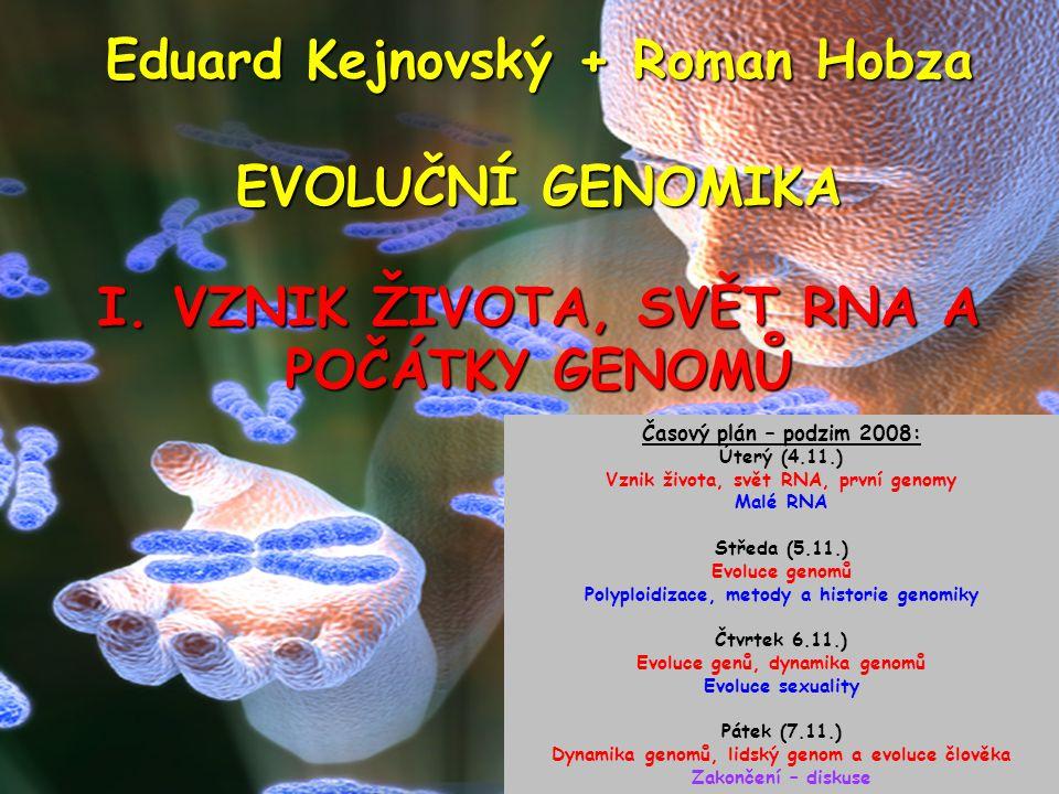 Eduard Kejnovský + Roman Hobza EVOLUČNÍ GENOMIKA