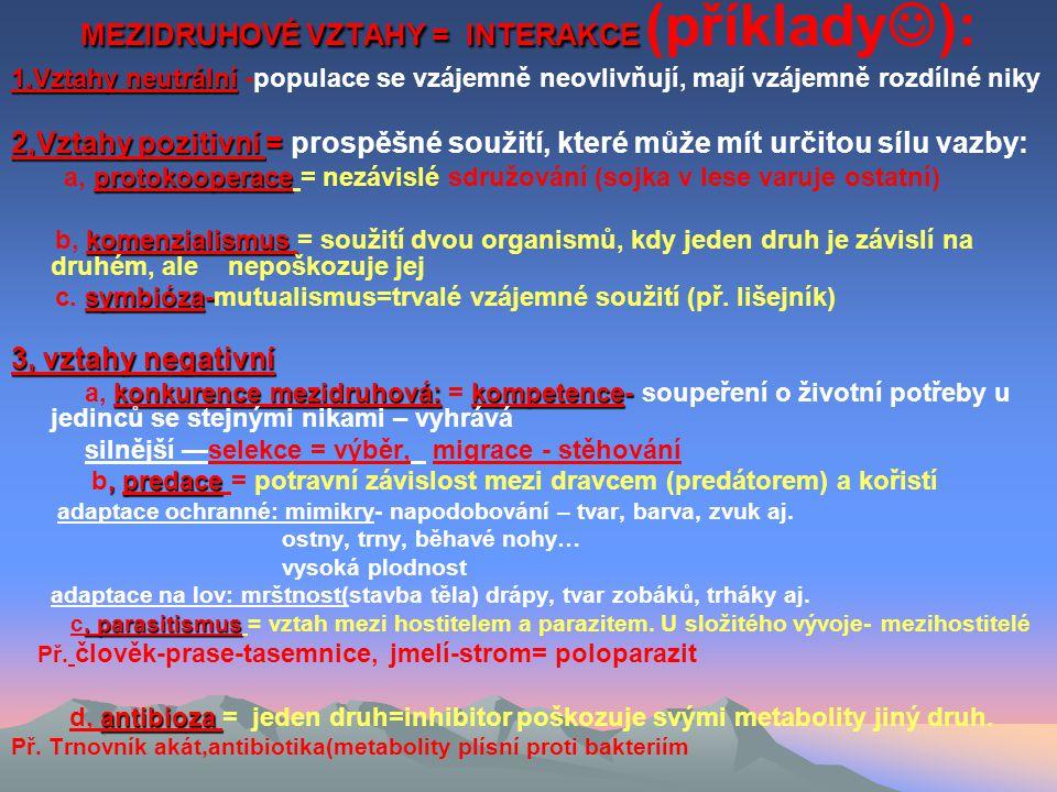 MEZIDRUHOVÉ VZTAHY = INTERAKCE (příklady):