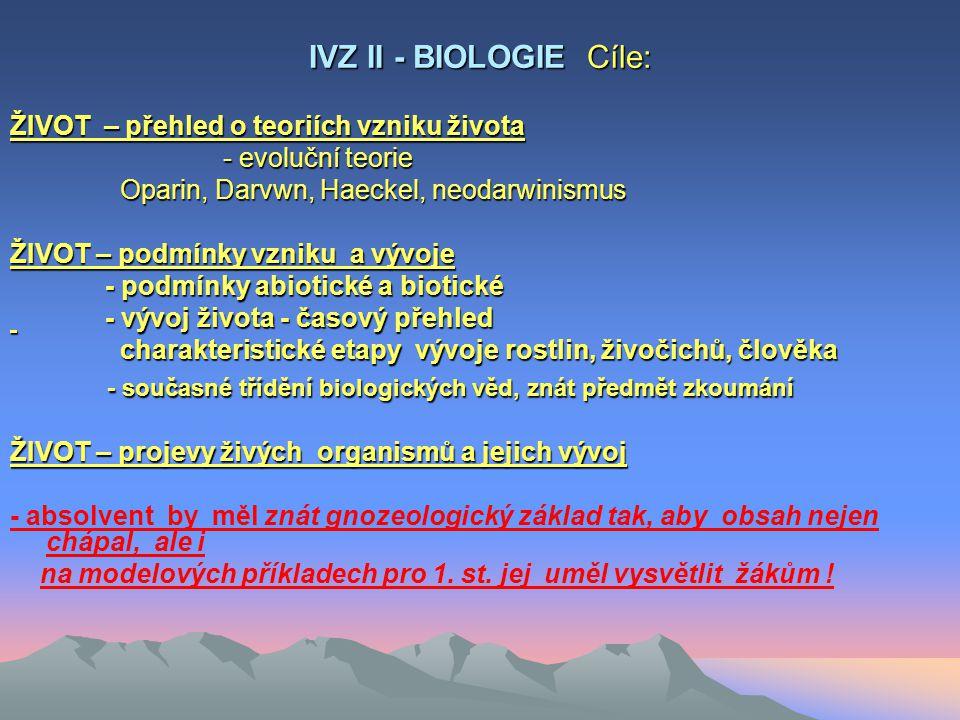 - současné třídění biologických věd, znát předmět zkoumání
