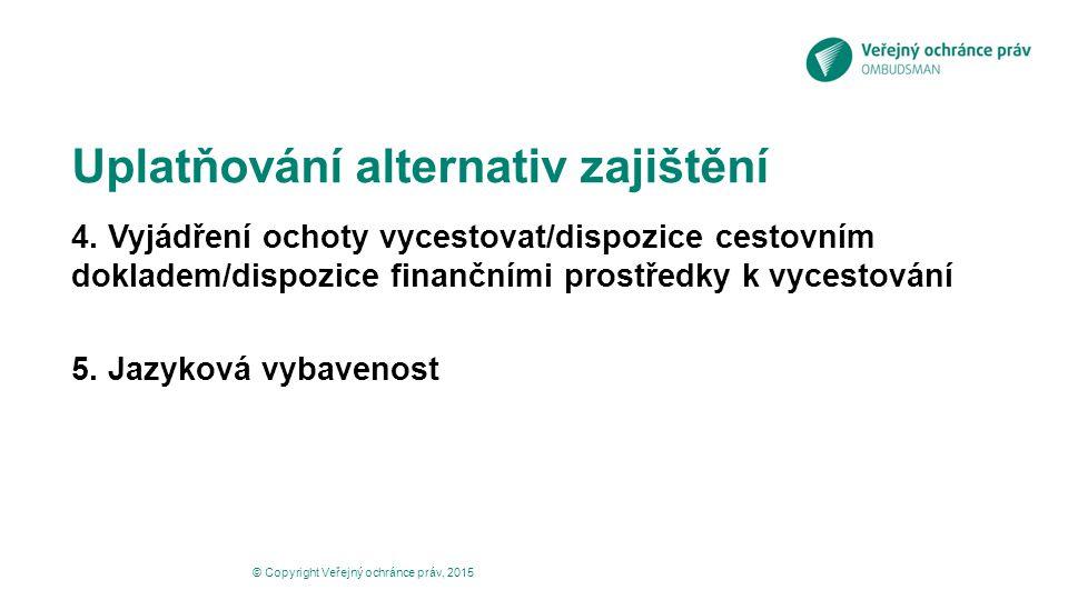 Uplatňování alternativ zajištění