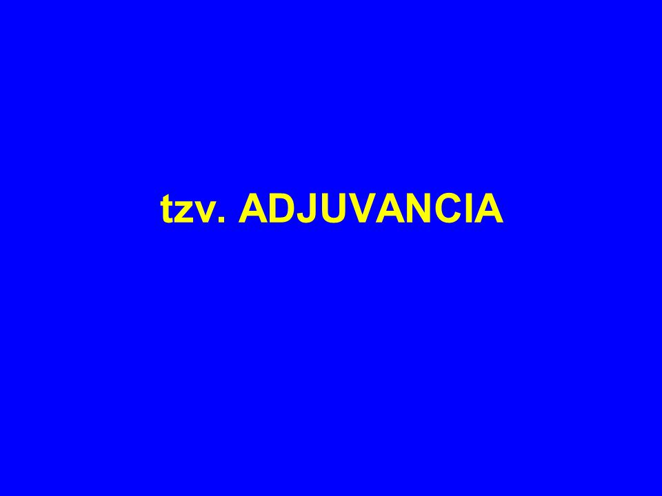 tzv. ADJUVANCIA