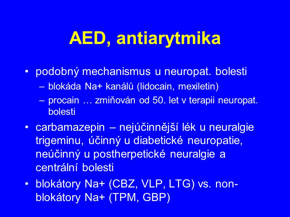 AED, antiarytmika podobný mechanismus u neuropat. bolesti