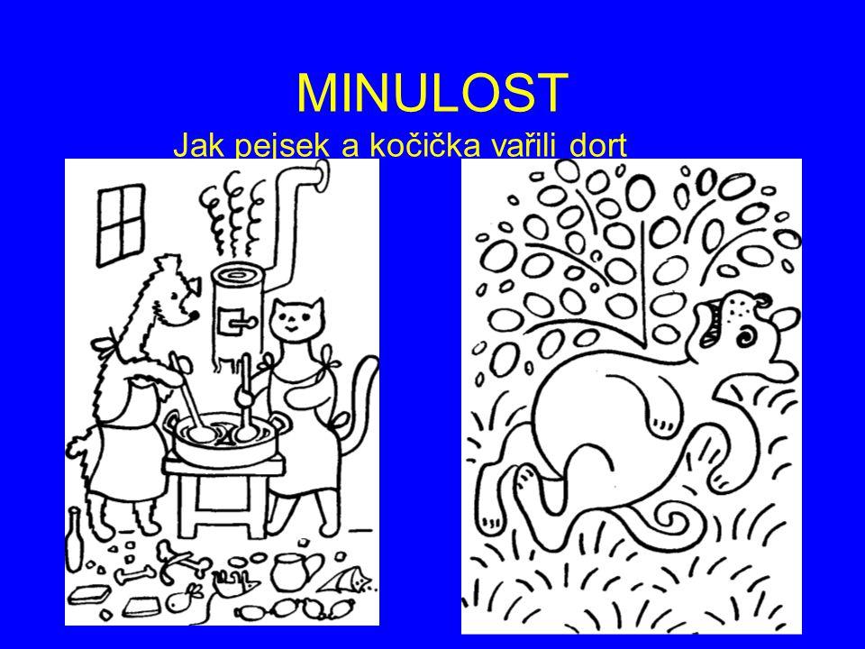 MINULOST Jak pejsek a kočička vařili dort