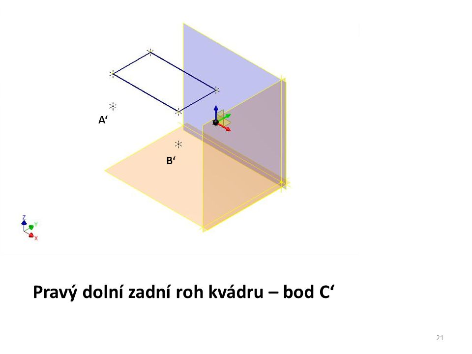 Pravý dolní zadní roh kvádru – bod C'