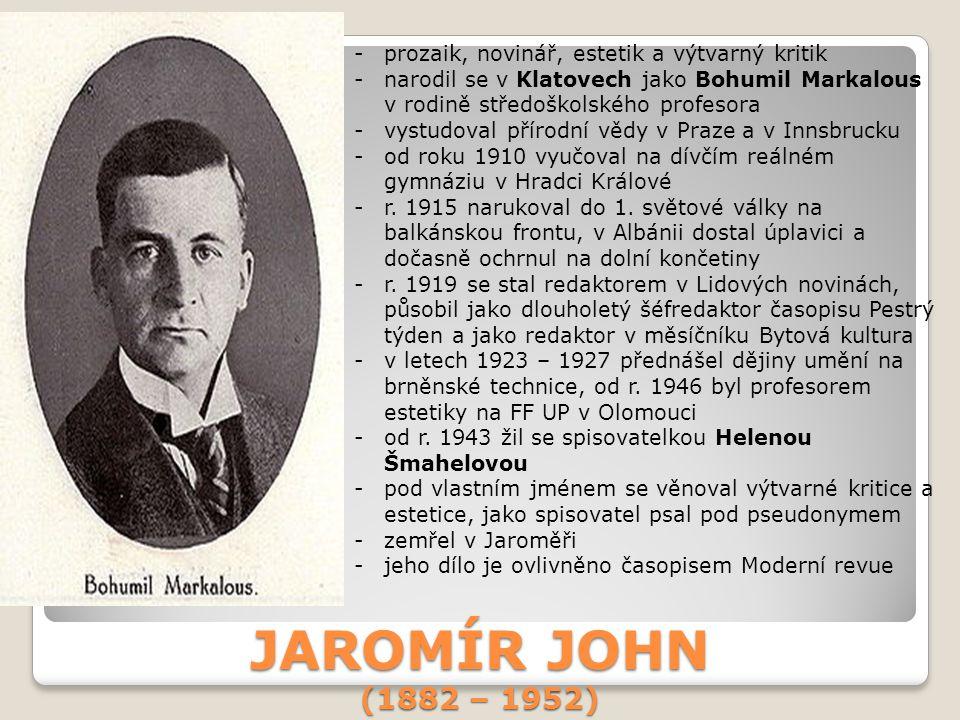 JAROMÍR JOHN (1882 – 1952) prozaik, novinář, estetik a výtvarný kritik