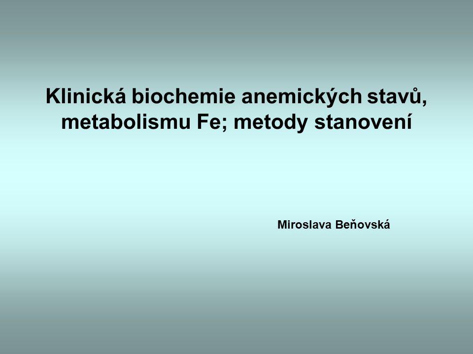 Klinická biochemie anemických stavů, metabolismu Fe; metody stanovení