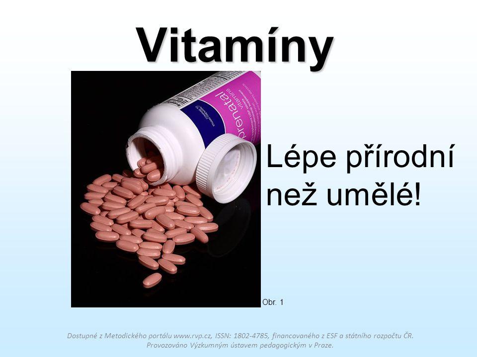 Vitamíny Lépe přírodní než umělé! Obr. 1