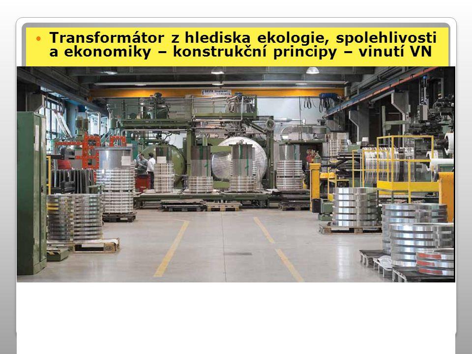Transformátor z hlediska ekologie, spolehlivosti a ekonomiky – konstrukční principy – vinutí VN