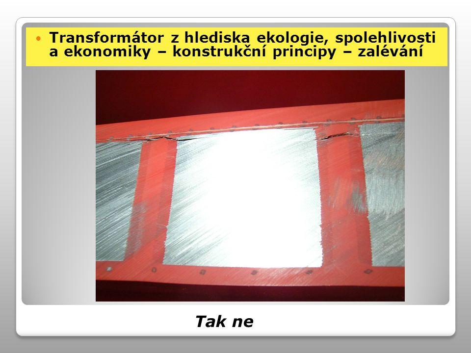 Transformátor z hlediska ekologie, spolehlivosti a ekonomiky – konstrukční principy – zalévání
