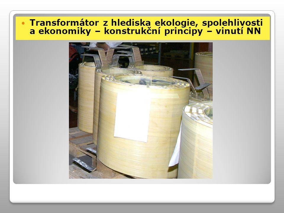 Transformátor z hlediska ekologie, spolehlivosti a ekonomiky – konstrukční principy – vinutí NN