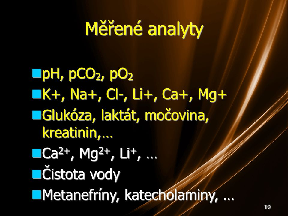 Měřené analyty pH, pCO2, pO2 K+, Na+, Cl-, Li+, Ca+, Mg+