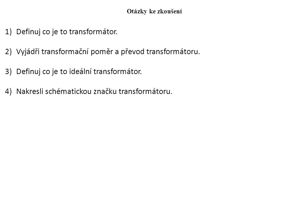 Definuj co je to transformátor.