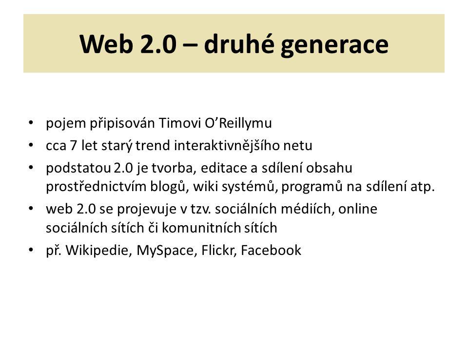 Web 2.0 – druhé generace pojem připisován Timovi O'Reillymu