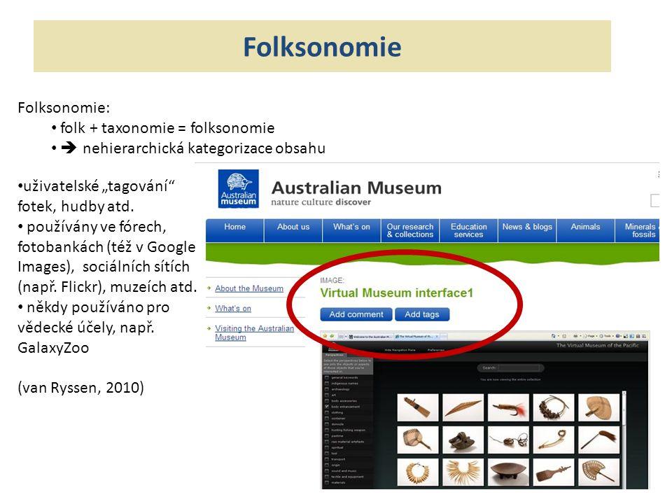 Folksonomie Folksonomie: folk + taxonomie = folksonomie