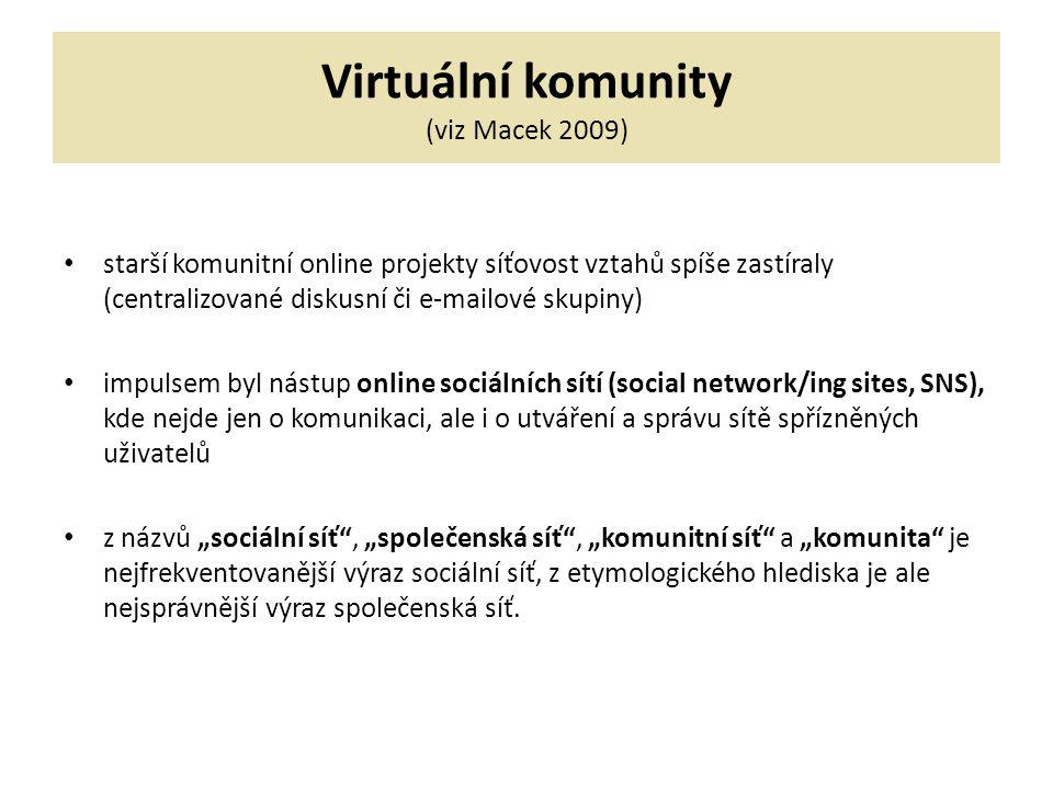 Virtuální komunity (viz Macek 2009)