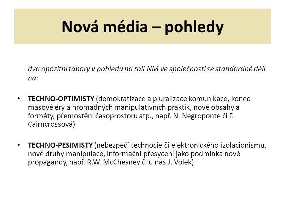 Nová média – pohledy dva opozitní tábory v pohledu na roli NM ve společnosti se standardně dělí na: