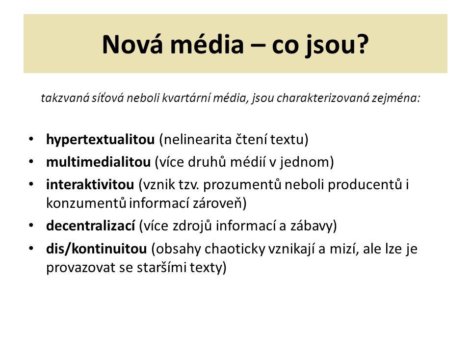 Nová média – co jsou takzvaná síťová neboli kvartární média, jsou charakterizovaná zejména: hypertextualitou (nelinearita čtení textu)