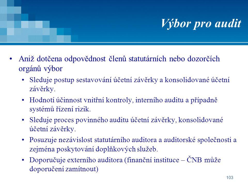 Výbor pro audit Aniž dotčena odpovědnost členů statutárních nebo dozorčích orgánů výbor.