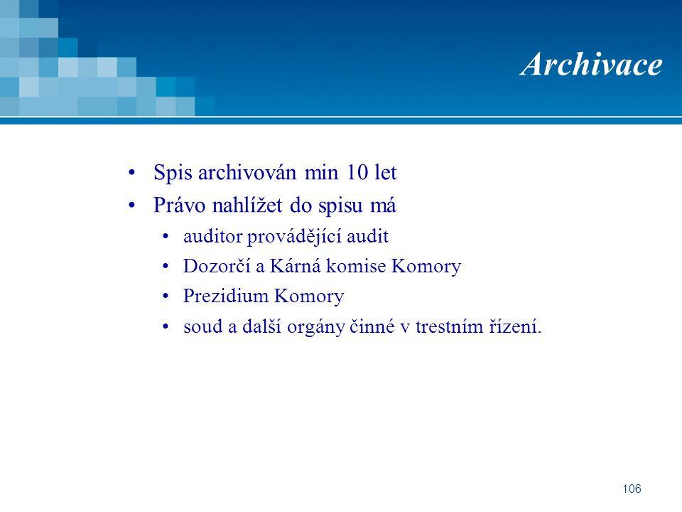 Archivace Spis archivován min 10 let Právo nahlížet do spisu má