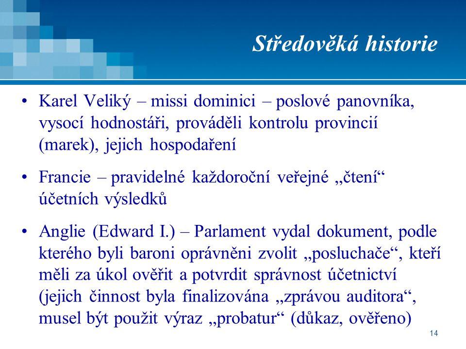 Středověká historie Karel Veliký – missi dominici – poslové panovníka, vysocí hodnostáři, prováděli kontrolu provincií (marek), jejich hospodaření.
