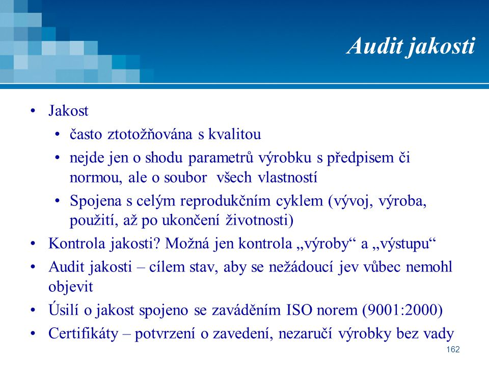 Audit jakosti Jakost často ztotožňována s kvalitou