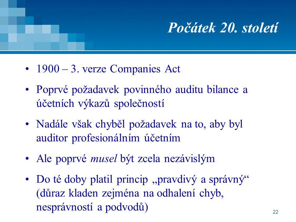 Počátek 20. století 1900 – 3. verze Companies Act
