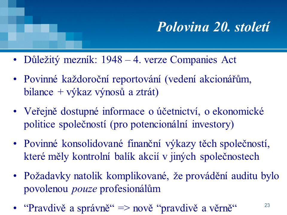 Polovina 20. století Důležitý mezník: 1948 – 4. verze Companies Act