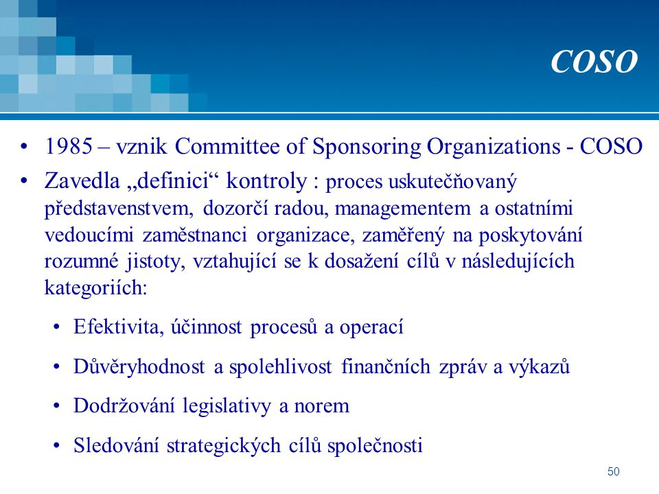 COSO 1985 – vznik Committee of Sponsoring Organizations - COSO