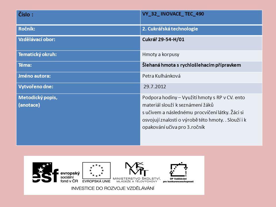 Číslo : VY_32_ INOVACE_ TEC_490 Ročník: 2. Cukrářská technologie
