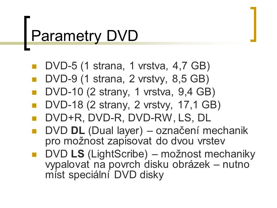 Parametry DVD DVD-5 (1 strana, 1 vrstva, 4,7 GB)