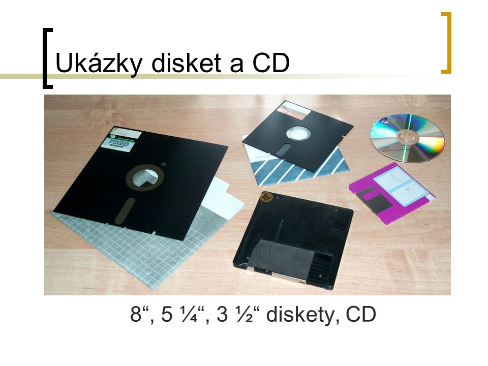 Ukázky disket a CD 8 , 5 ¼ , 3 ½ diskety, CD