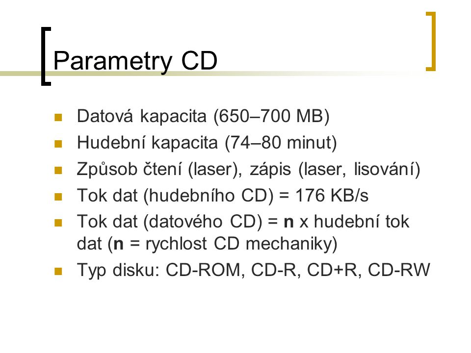 Parametry CD Datová kapacita (650–700 MB)