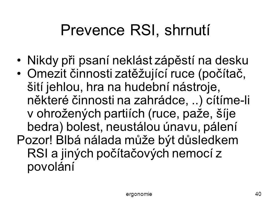 Prevence RSI, shrnutí Nikdy při psaní neklást zápěstí na desku