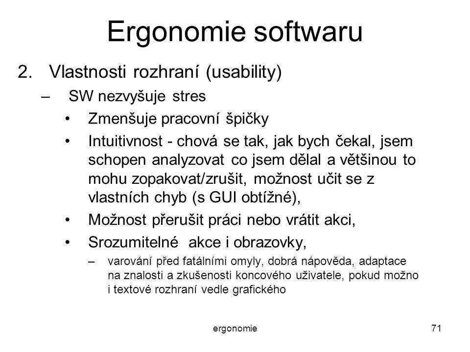 Ergonomie softwaru Vlastnosti rozhraní (usability) SW nezvyšuje stres
