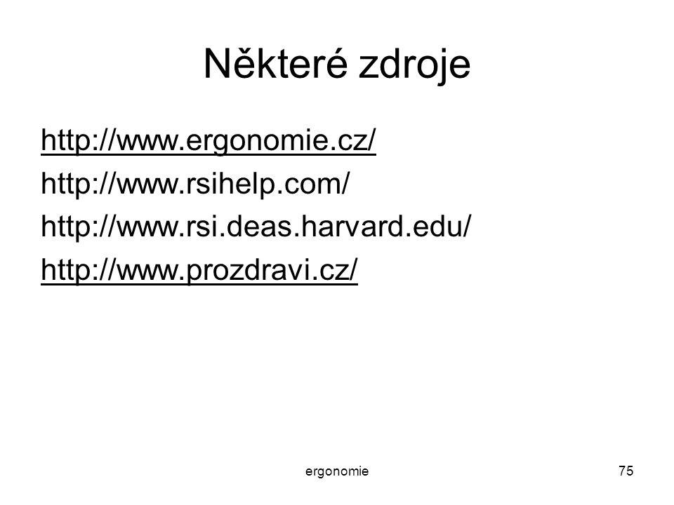 Některé zdroje http://www.ergonomie.cz/ http://www.rsihelp.com/