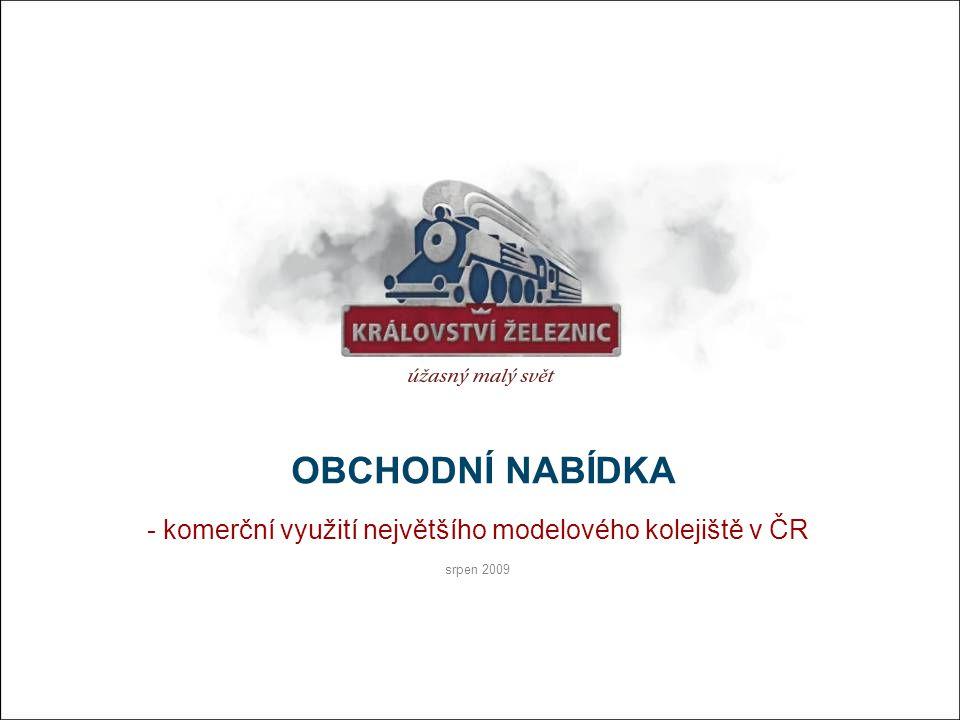 komerční využití největšího modelového kolejiště v ČR srpen 2009