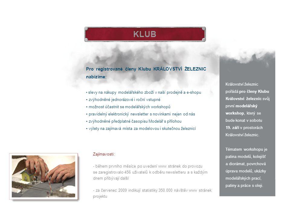 KLUB Pro registrované členy Klubu KRÁLOVSTVÍ ŽELEZNIC nabízíme: