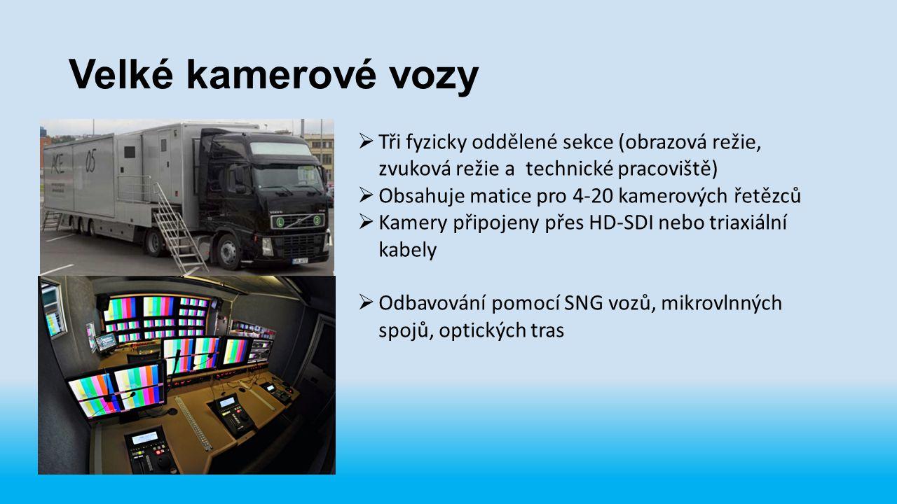 Velké kamerové vozy Tři fyzicky oddělené sekce (obrazová režie, zvuková režie a technické pracoviště)