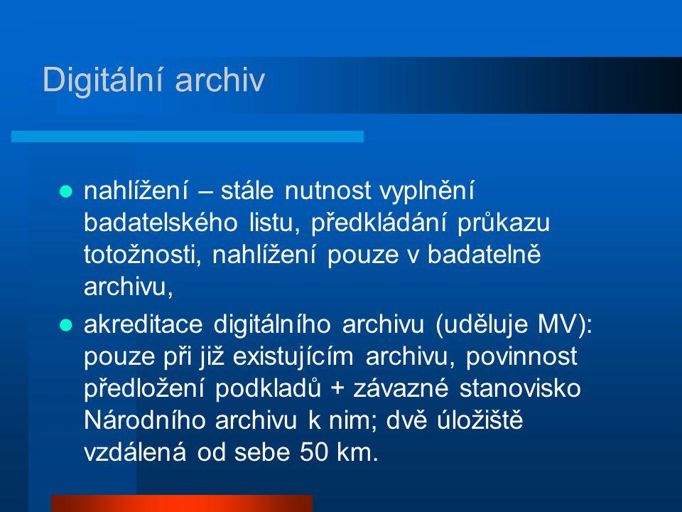 Digitální archiv nahlížení – stále nutnost vyplnění badatelského listu, předkládání průkazu totožnosti, nahlížení pouze v badatelně archivu,