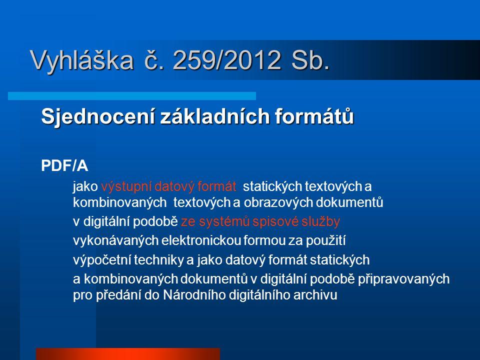 Vyhláška č. 259/2012 Sb. Sjednocení základních formátů PDF/A