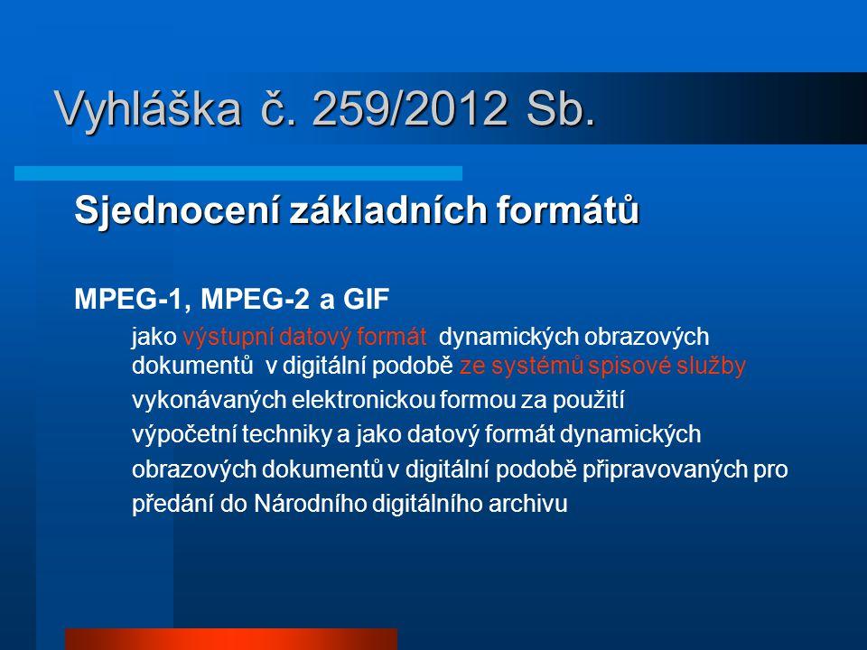 Vyhláška č. 259/2012 Sb. Sjednocení základních formátů