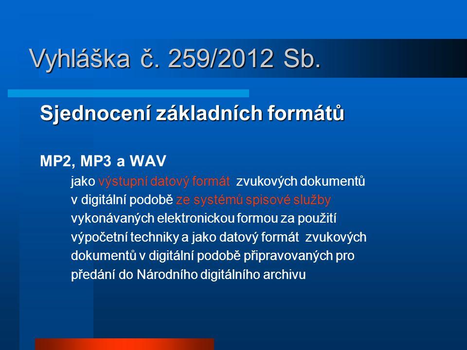 Vyhláška č. 259/2012 Sb. Sjednocení základních formátů MP2, MP3 a WAV