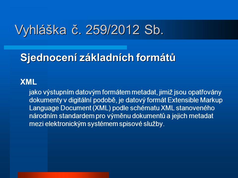 Vyhláška č. 259/2012 Sb. Sjednocení základních formátů XML