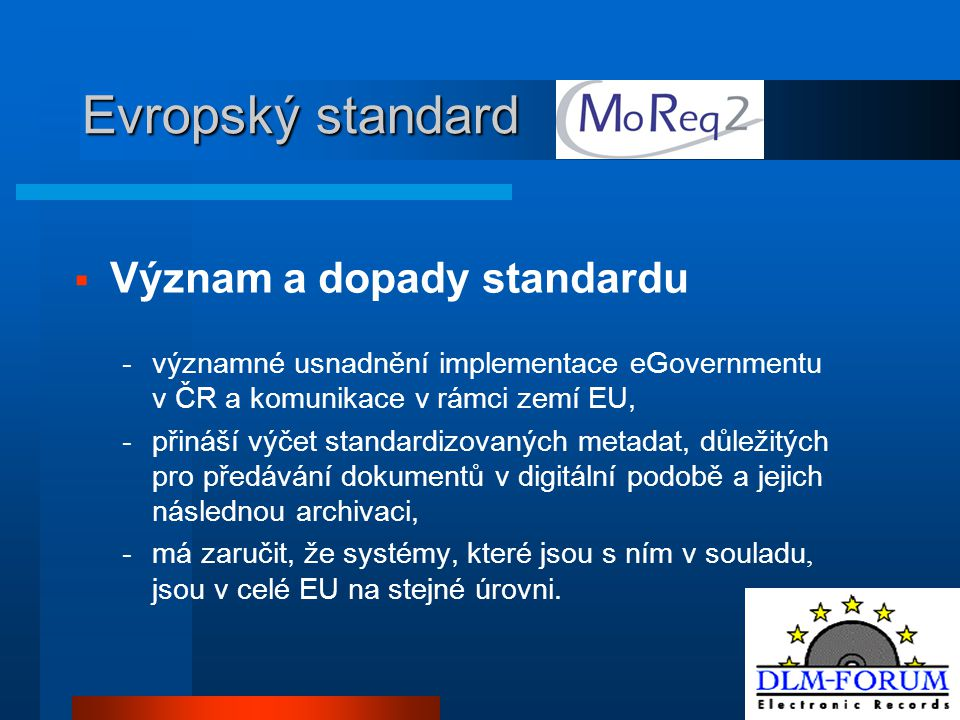 Evropský standard Význam a dopady standardu