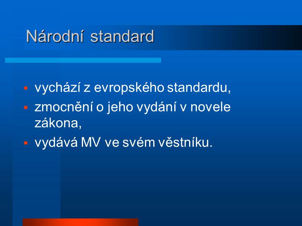 Národní standard vychází z evropského standardu,
