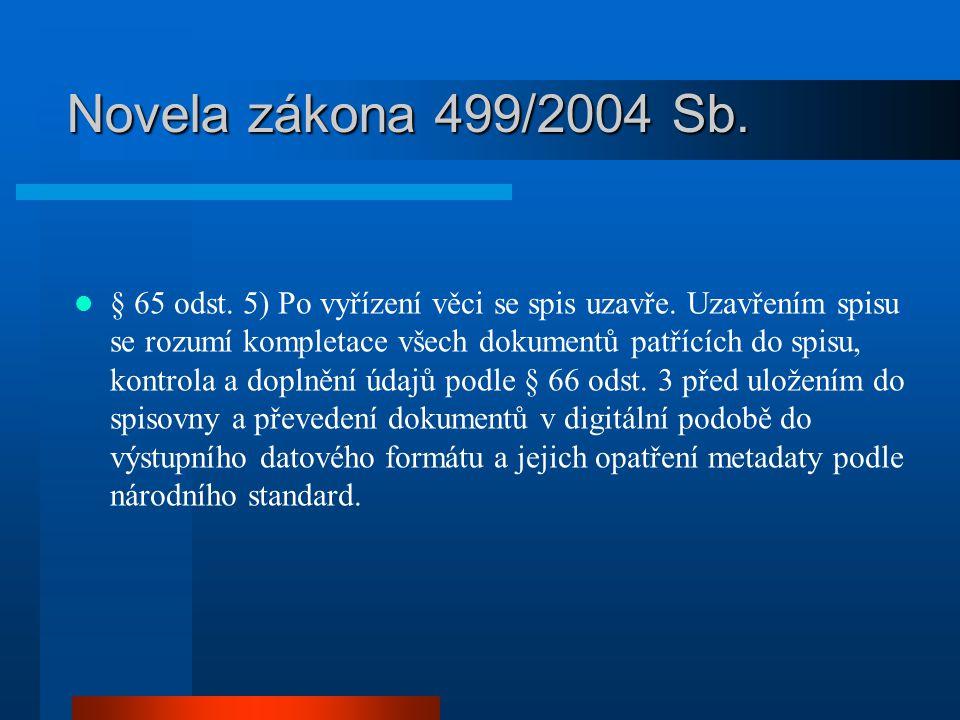 Novela zákona 499/2004 Sb.
