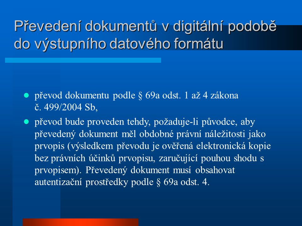 Převedení dokumentů v digitální podobě do výstupního datového formátu