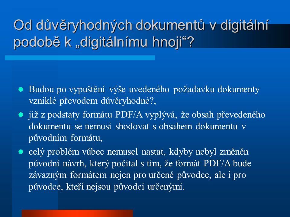 """Od důvěryhodných dokumentů v digitální podobě k """"digitálnímu hnoji"""