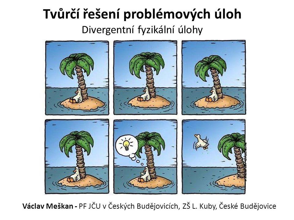 Tvůrčí řešení problémových úloh Divergentní fyzikální úlohy