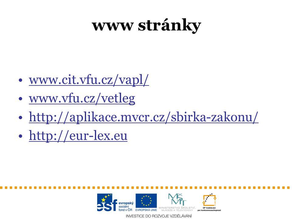 www stránky www.cit.vfu.cz/vapl/ www.vfu.cz/vetleg
